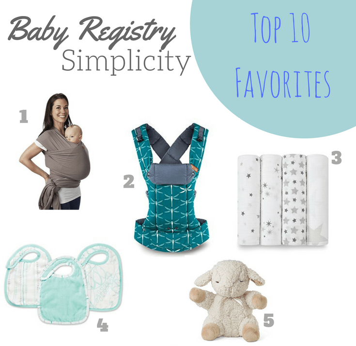 Baby Registry Simplicity: My Top 10 Favorites