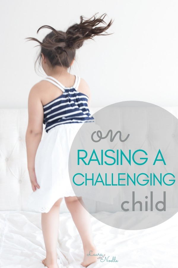 If you're raising a challenging child, I hear you! The joys are great, as are the struggles. Here are some tips for navigating this parenting journey. | #parenting #activekids