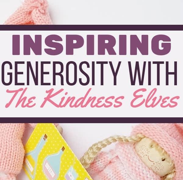 Inspiring Generosity in Kids with The Kindness Elves