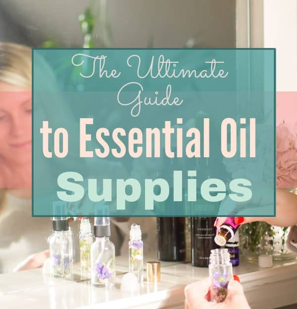Ready to DIY with essential oils? You'll need some supplies, and here's the ultimate guide to essential oil supplies to get you started. | #essentialoils #DIY #naturalliving