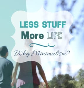 Learn why minimalism is important for families and how the mantra less stuff more life can get you started. || minimalism | decluttering | mindset | #minimalist