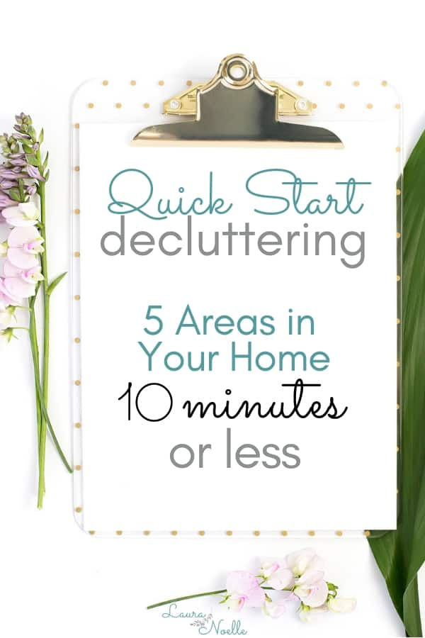 Ready to declutter but don't know where to start? Here's your quick start guide to decluttering: 5 areas in your home to conquer today in 10 minutes or less. || decluttering | home organization | minimalism || #declutteringtips #howtodeclutter #homeorganization