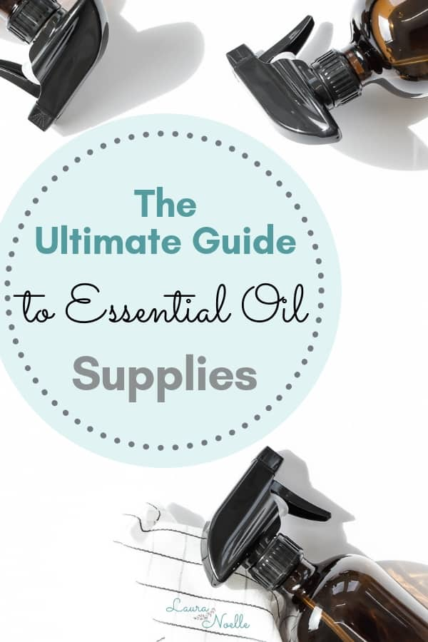 the ultimate guide to essential oil supplies