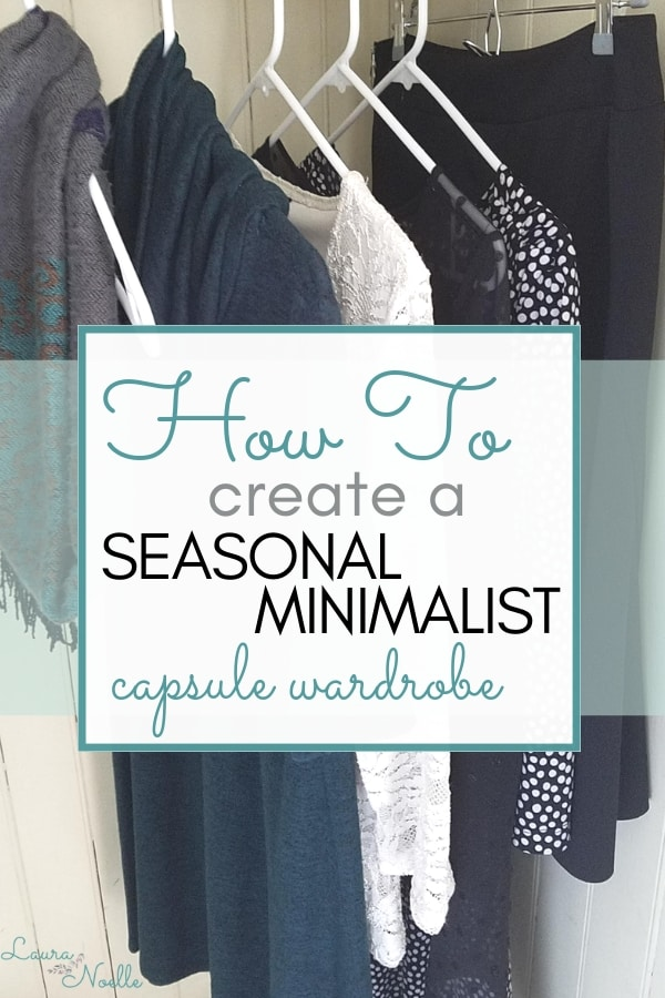 Learn the simple steps for how to create a seasonal minimalist capsule wardrobe. | #minimalist #capsulewardrobe #minimalistwardrobe