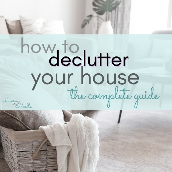 How to Declutter Your House When You Don't Know Where to Start – The Complete Guide