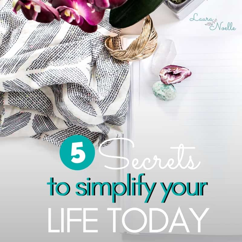 Adopt these 5 secrets to simplify your life today & create more space in your home & heart for what matters most. | simple living | holistic living | simplify life | minimalism