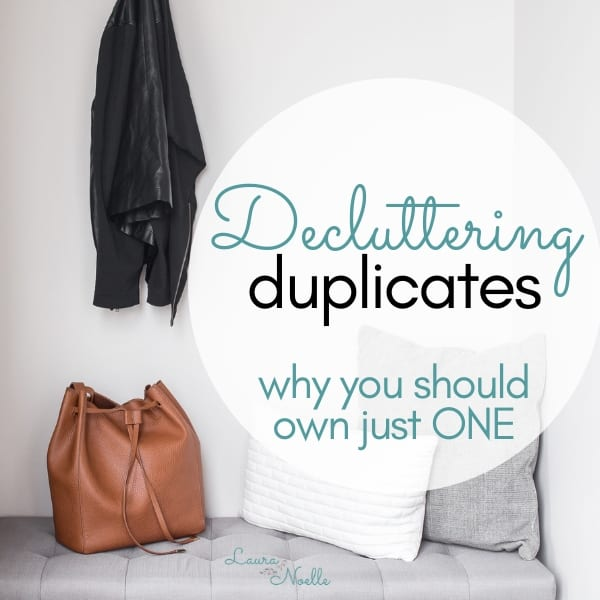 The Power of Owning Just One || How to Declutter Duplicates