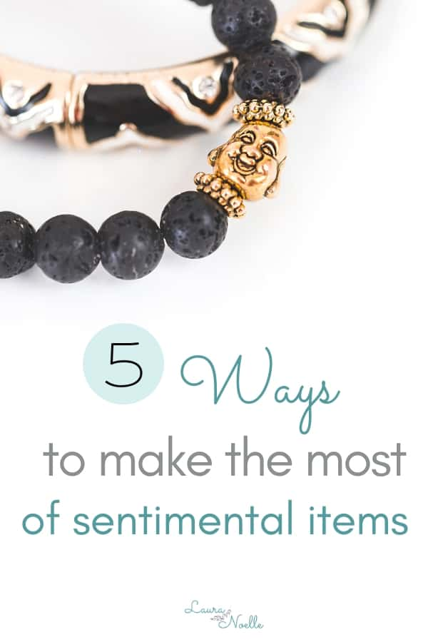 ways to make the most of sentimental items