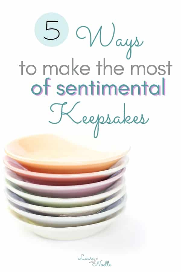 ways to make the most of sentimental keepsakes