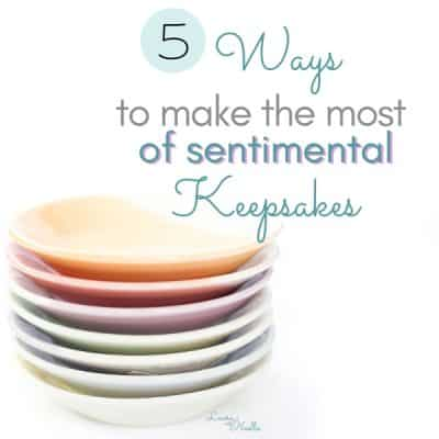 make the most of sentimental keepsakes