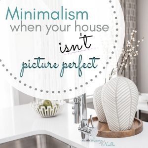 minimalism when your house isn't perfect
