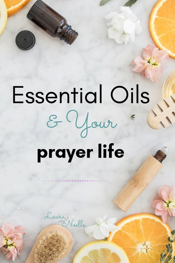 essential oils and your prayer life