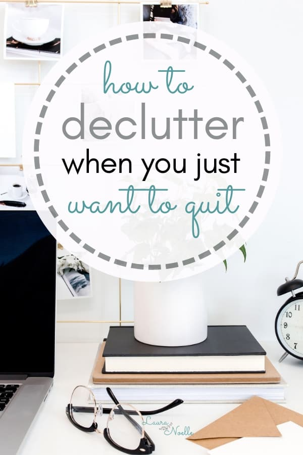 how to declutter when you just want to quit