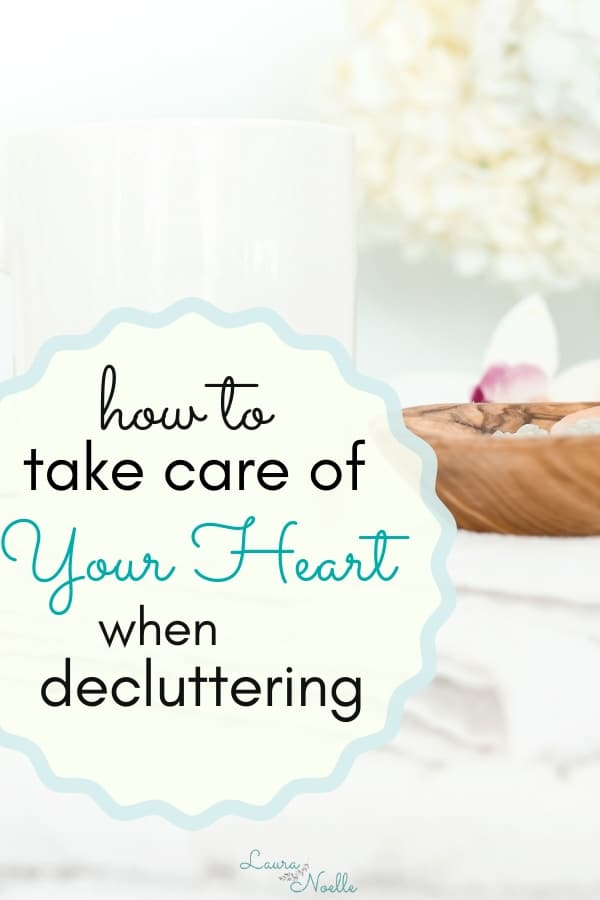 how to take care of your heart when decluttering