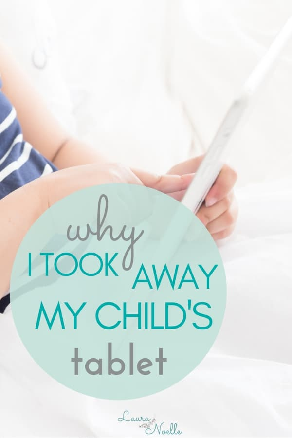 Why I took away my chid's tablet