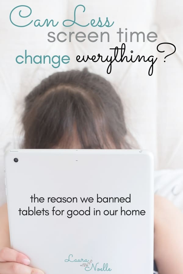 Can less screen time change everything? The reason we banned tablets for good in our home