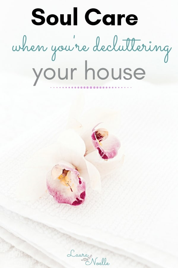 soul care when decluttering your house