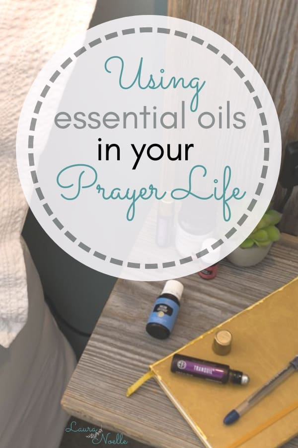using essential oils in your prayer life