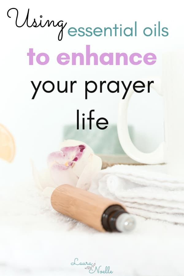 using essential oils to enhance your prayer life