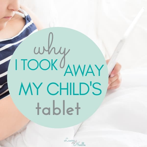 why I took away my child's tablet