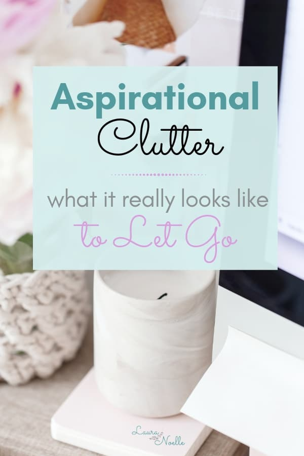 aspirational clutter