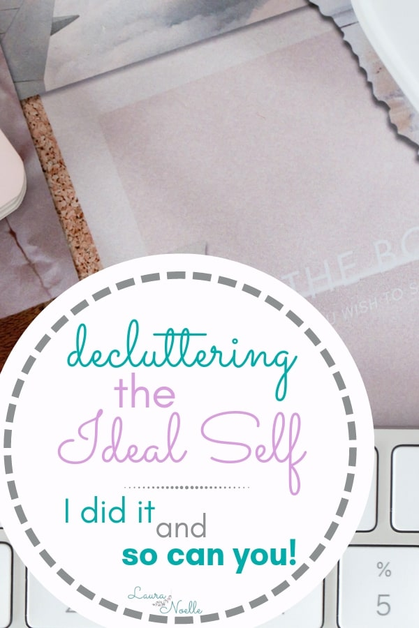 decluttering my ideal self - i did it and you can too!