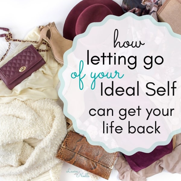 I'm Letting Go of My Ideal Self and Getting My Life Back
