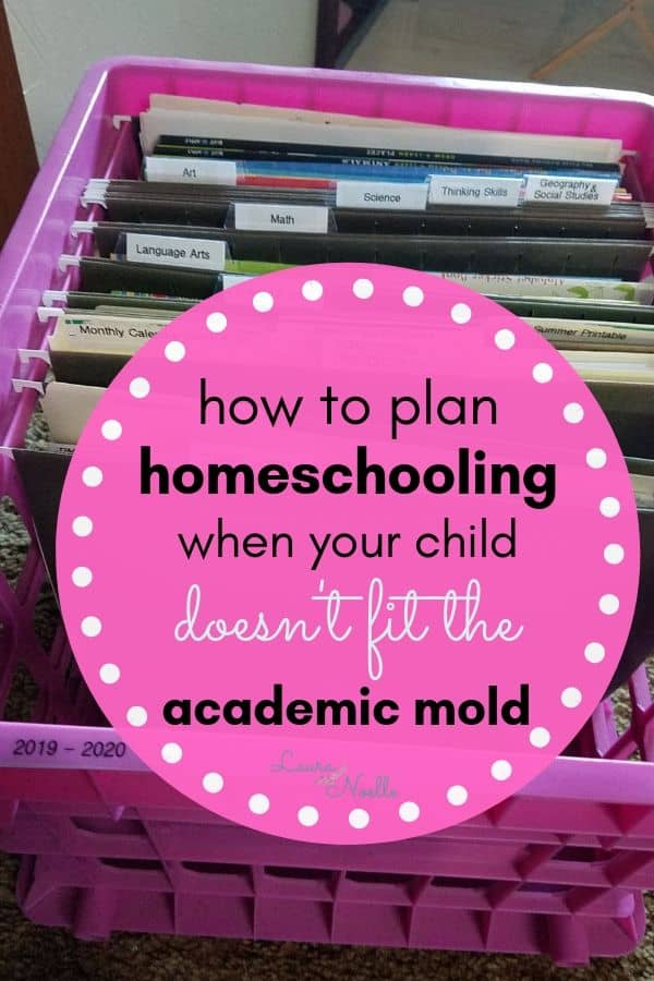 how to plan homeschooling when your child doesn't fit the academic mold