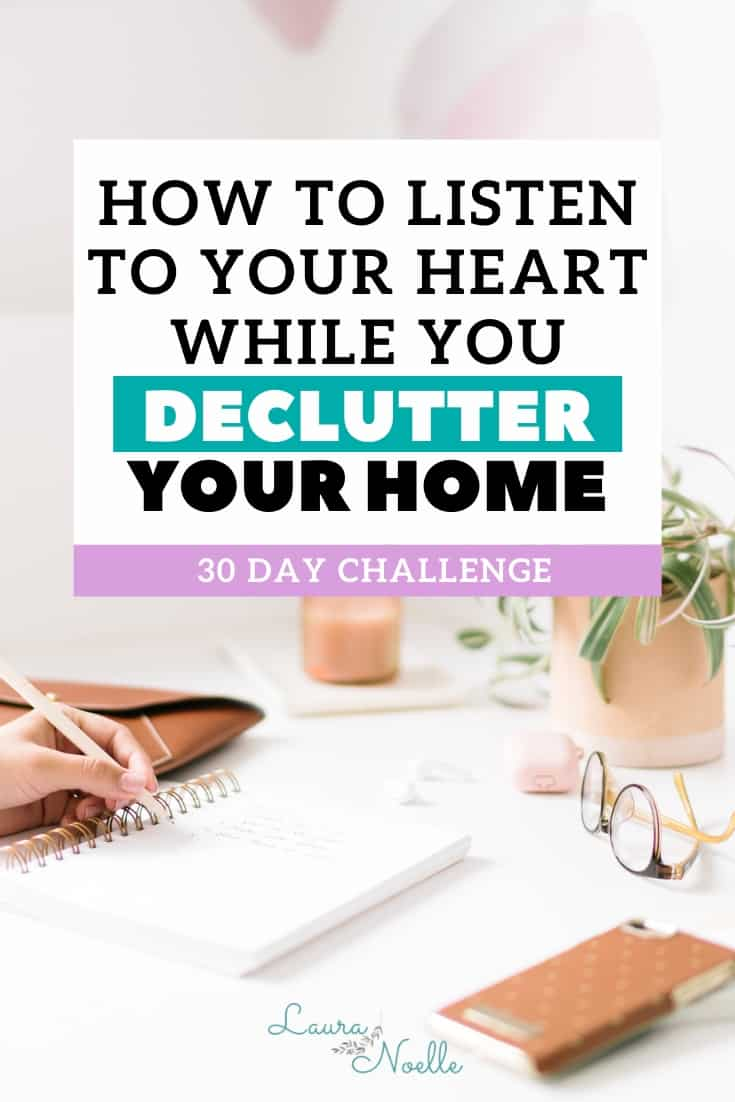 how to listen to your heart while you declutter your home