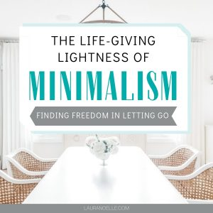 life giving freedom in minimalism