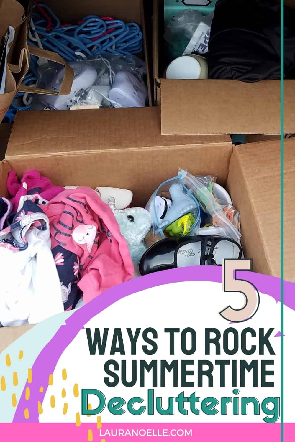 It's finally summer -- the kids are out of school and you are free to finally dig in and declutter the house! Here are 5 ways to make the most of your efforts.